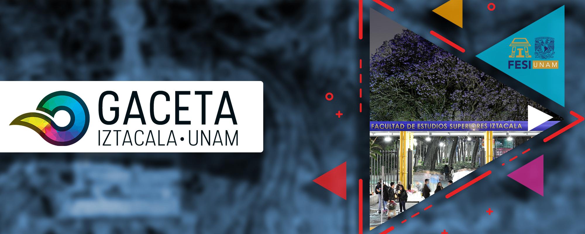 Gaceta Iztacala - Órgano Informativo de la Facultad de Estudios Superiores Iztacala